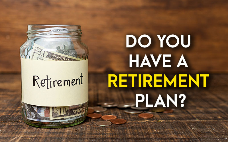 Do-You-Have-A-Retirement-Plan.jpg