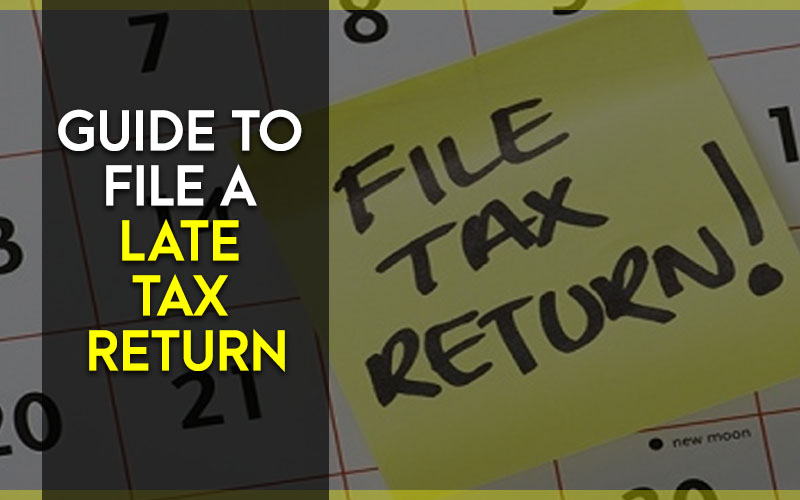Guide to File a Late Tax Return