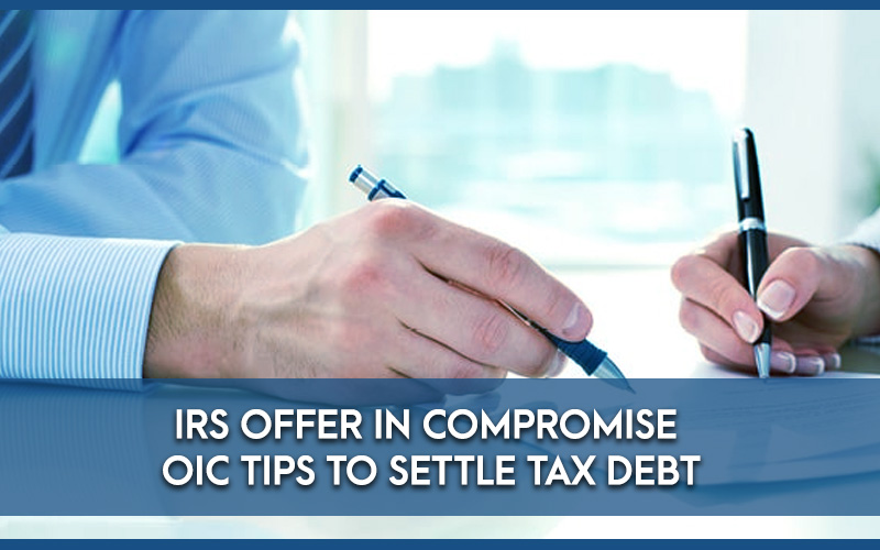 IRS-Offer-In-Compromise-OIC-tips-to-Settle-Tax-Debt.jpg
