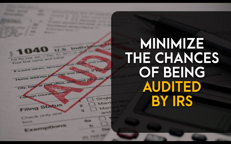 Minimize-the-chances-of-being-Audited-by-IRS.jpg