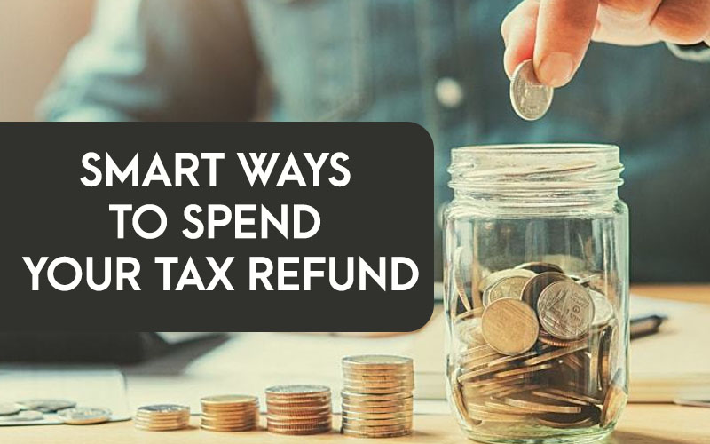 Smart-Ways-to-Spend-Your-Tax-Refund.jpg
