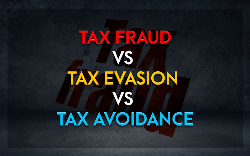 Tax-Fraud-vs-Tax-Evasion-vs-Tax-Avoidance