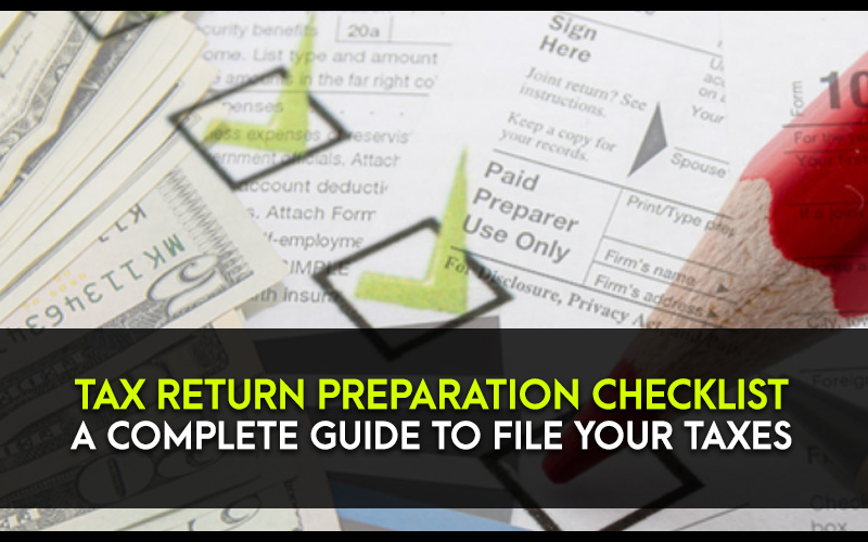 Tax Return Preparation Checklist A Complete Guide to File Your Taxes