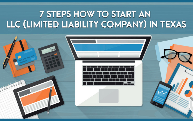 7 Steps How to Start an LLC (limited liability company) in Texas